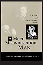 A Much Misunderstood Man: Selected Letters of Ambrose Bierce