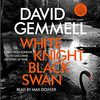 White Knight/Black Swan                   By:                                                                                                                                 David Gemmell                               Narrated by:                                                                                                                                 Max Dowler                      Length: 10 hrs and 28 mins     45 ratings     Overall 4.8