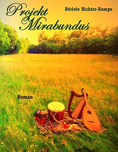 Projekt Mirabundus: Esoterischer Liebesroman (Teil 2): (Zeitreise einer großen Liebe - die Geschichte von Simon und Jasmin)