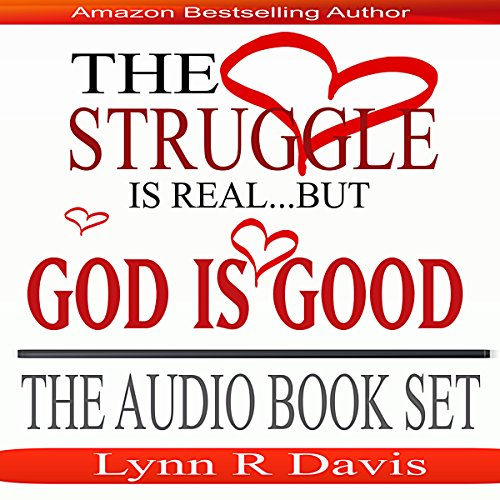 The Struggle Is Real But God Is Good: 3 Book Set audiobook cover art