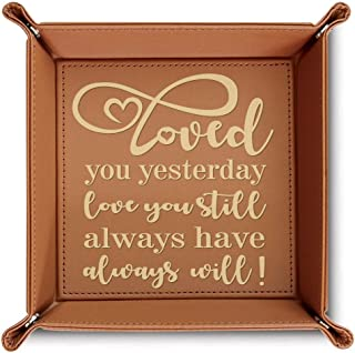 BELLA BUSTA- Loved You Yesterday, Love You Still, Always Have, Always Will- Engraved Leather Valet Tray (Rawhide)