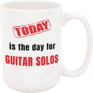 Today is the Day for Guitar Solos - Large 15 Ounce Coffee or Tea Mug, Unique Gift Present Birthday Idea For Him For Her