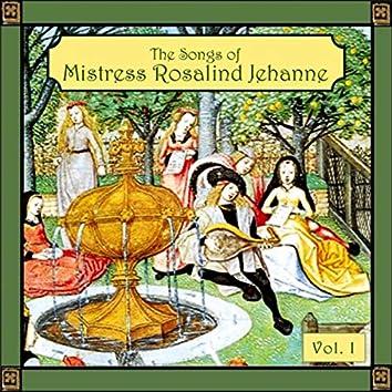 Songs of Mistress Rosalind Jehanne, Vol. 1