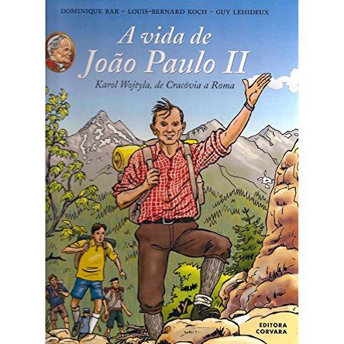 A Vida De João Paulo Ii - Karol Wojtyla De Cracóvia A Roma