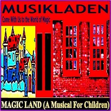 Magic Land (A Musical for Children)