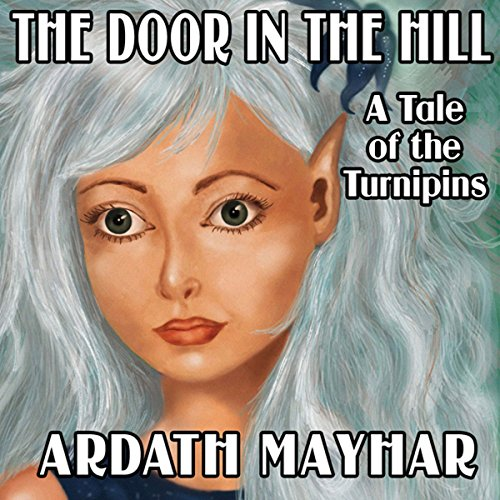 The Door in the Hill: A Tale of the Turnipins audiobook cover art