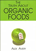 THE TRUTH ABOUT ORGANIC FOODS