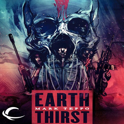 Earth Thirst Audiobook By Mark Teppo cover art