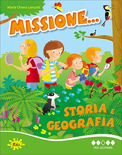 Missione... storia e geografia. Per la Scuola elementare (Vol. 3)