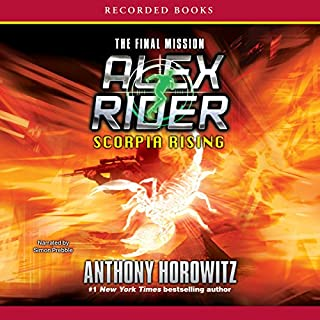 Scorpia Rising - The Final Mission     An Alex Rider Adventure              Written by:                                                                                                                                 Anthony Horowitz                               Narrated by:                                                                                                                                 Simon Prebble                      Length: 10 hrs and 12 mins     4 ratings     Overall 4.5