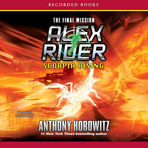 Scorpia Rising - The Final Mission: An Alex Rider Adventure