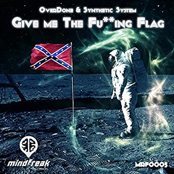Give Me The Fuck**ng Flag EP