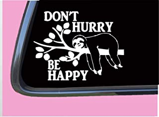 """Don't Hurry Be Happy Sloth TP 649 Sticker 6"""" Decal animals gifts stuffed"""