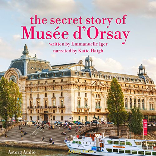 The Secret Story of the Musée d'Orsay cover art