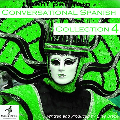 Conversational Spanish: Intermediate Collection Four, Lessons 16-20 audiobook cover art