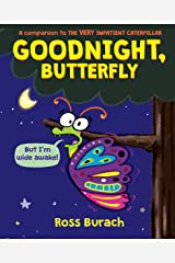 Goodnight, Butterfly (A Very Impatient Caterpillar Book) Hardcover