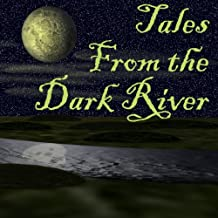 Tales from the Dark River (Dramatized)