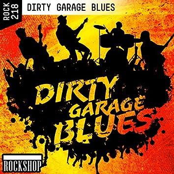 Dirty Garage Blues