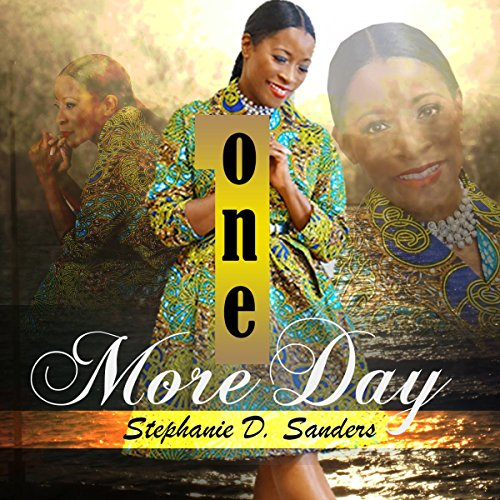One More Day Audiobook By Stephanie D. Sanders cover art