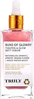 Truly Buns of Glowry Tighten & Glow Butt Serum 3.4 Oz! Infused With Watermelon, Orange Flower & Apricot! Vegan And Cruelty Free!