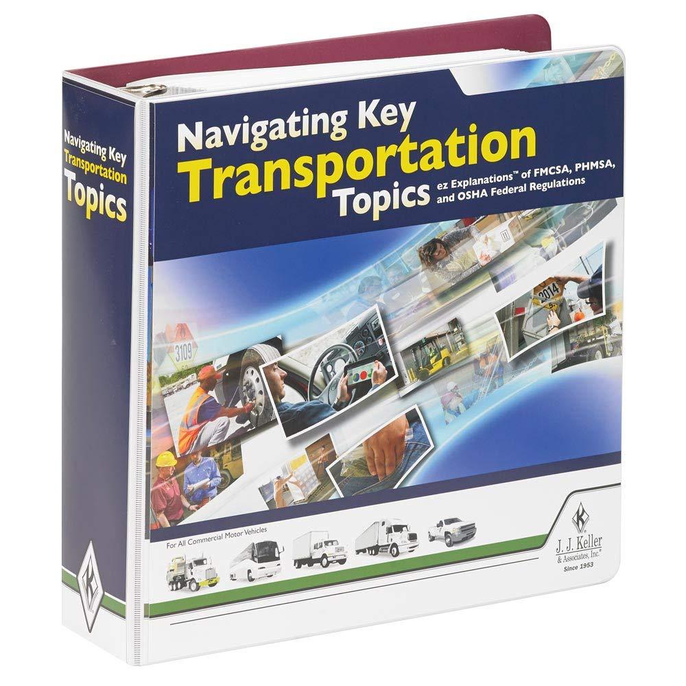 Navigating Key Transportation Topics Manual - J. J. Keller  Ass