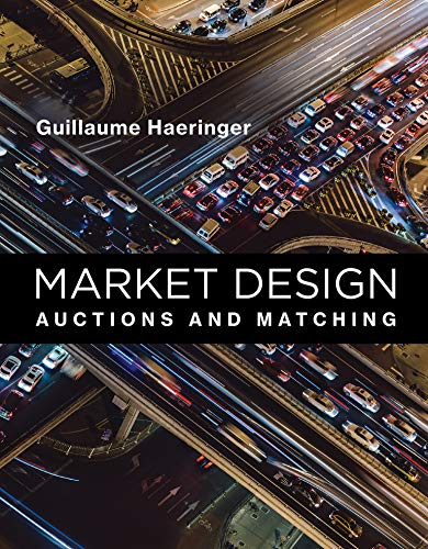 Market Design: Auctions and Matching (The MIT Press)
