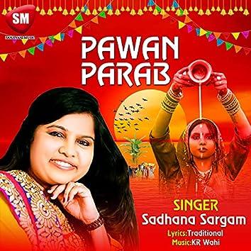 Pawan Parab - Chhath Geet