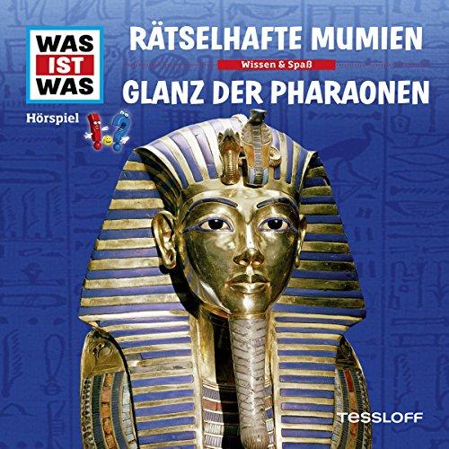 Rätselhafte Mumien / Glanz der Pharaonen (Was ist Was 10) Titelbild