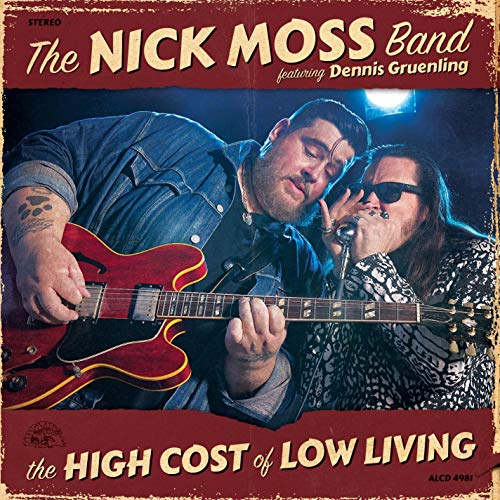 Nick Moss Band - High Cost Of Low Living