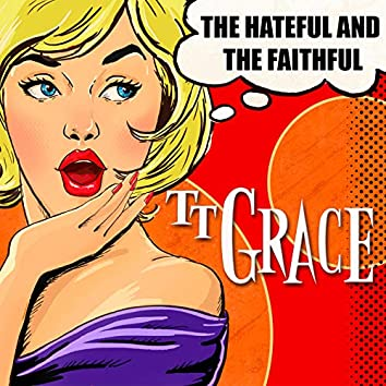 The Hateful and the Faithful