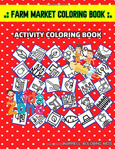 Farm Market Coloring Book: 45 Funny Bear, Computer, Farmer, Flower, Sprinkler, Flower, Scarecrow, Apiarist For Boys 8-12 Picture Quizzes Words Activity And Coloring Book