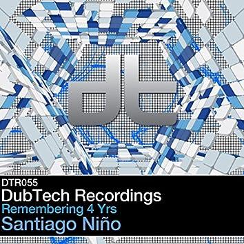 Dub Tech Remembering 4 Years Santiago Nino