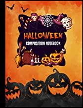 Halloween Composition Notebook: Happy Halloween Journal for Your Kids - Scary Writing Book Collection - Composition Workbo...