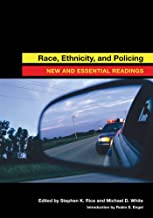 Race, Ethnicity, and Policing: New and Essential Readings