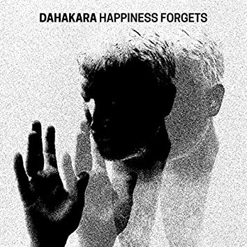 Happiness Forgets
