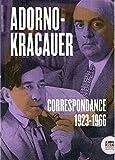 Correspondance 1923-1966 - Théodor W. Ardono et Siegfried Kracauer