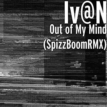 Out of My Mind (SpizzBoom Remix)