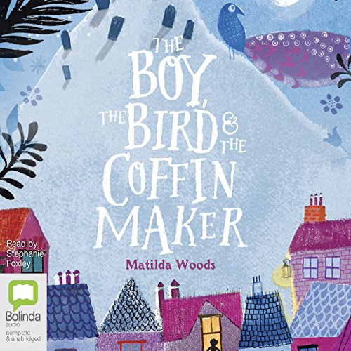 The Boy, the Bird and the Coffin Maker audiobook cover art