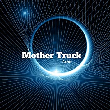 Mother Truck