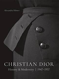 Christian Dior: History and Modernity, 1947 - 1957