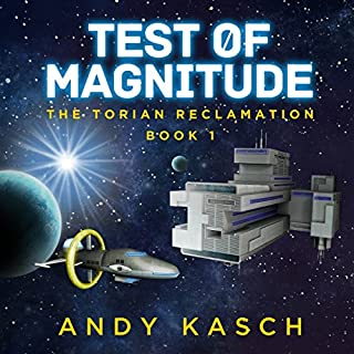 Test of Magnitude     The Torian Reclamation, Book 1              By:                                                                                                                                 Andy Kasch                               Narrated by:                                                                                                                                 James Killavey                      Length: 11 hrs and 35 mins     Not rated yet     Overall 0.0
