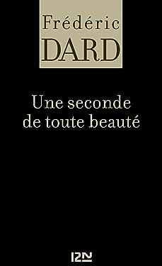 Une seconde de toute beauté (Fleuve noir) (French Edition)