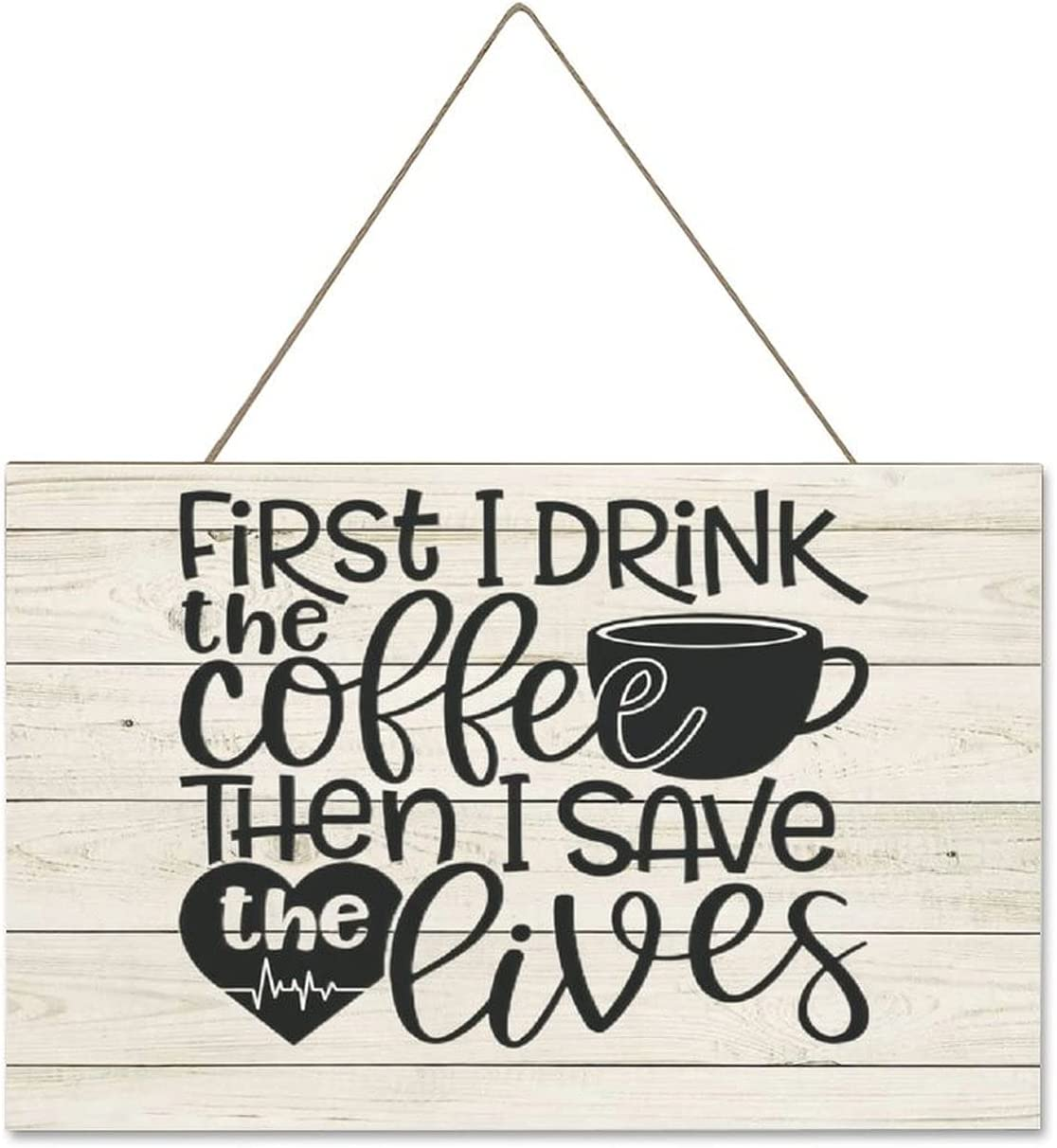 by 55% OFF Unbranded First depot I Drink Coffee Then 10 Sign Save Wood Lives