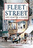Fleet Street the Story of a Street (English Edition)