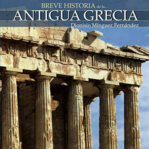 Breve historia de la Antigua Grecia audiobook cover art