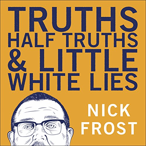 Truths, Half Truths and Little White Lies audiobook cover art