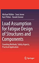 Load Assumption for Fatigue Design of Structures and Components: Counting Methods, Safety Aspects, Practical Application