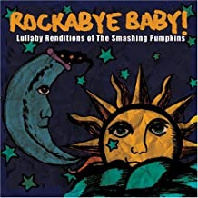 Rockabye Baby! Lullaby Renditions of Smashing Pumpkins by Rockabye Baby! (2007) Audio CD
