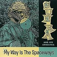 MY WAY IS THE SPACEWAYS [LP] [12 inch Analog]