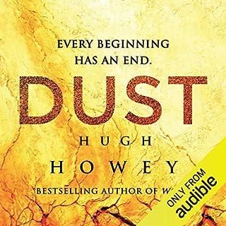 Dust     Silo Saga, Book 3               Auteur(s):                                                                                                                                 Hugh Howey                               Narrateur(s):                                                                                                                                 Tim Gerard Reynolds                      Durée: 12 h et 34 min     13 évaluations     Au global 4,4